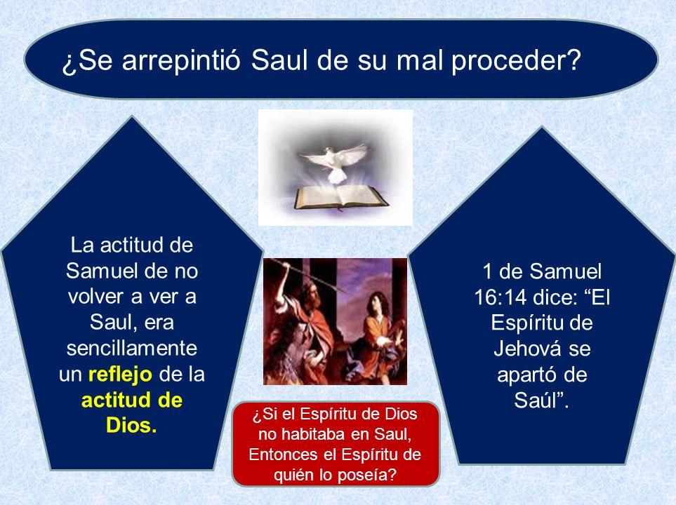 1 de Samuel 16:14 dice: El Espíritu de Jehová se apartó de Saúl .