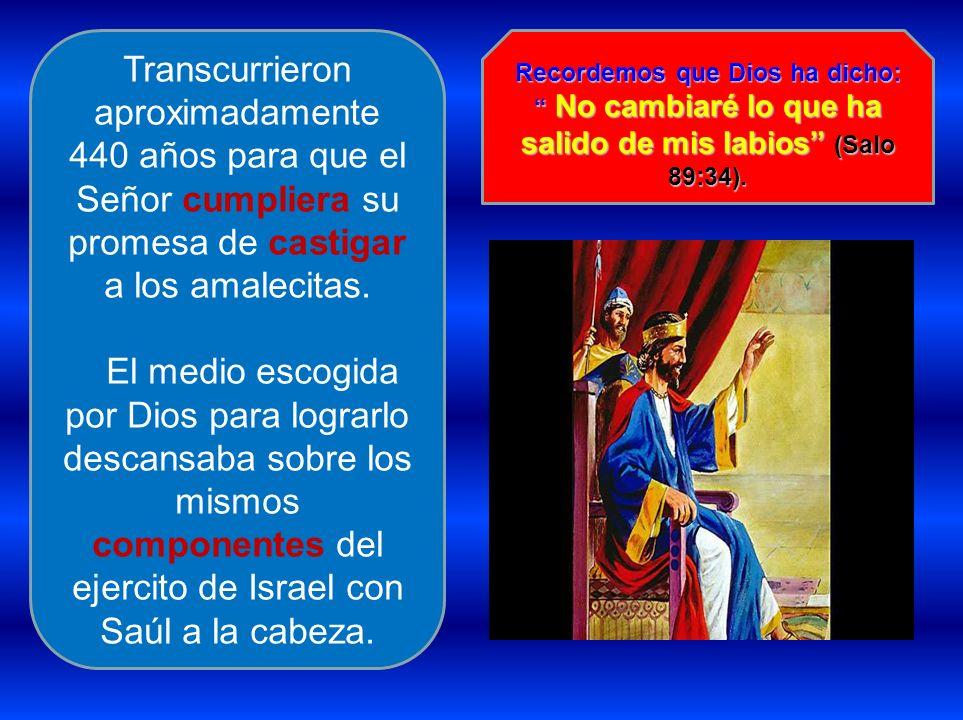 Transcurrieron aproximadamente 440 años para que el Señor cumpliera su promesa de castigar a los amalecitas.