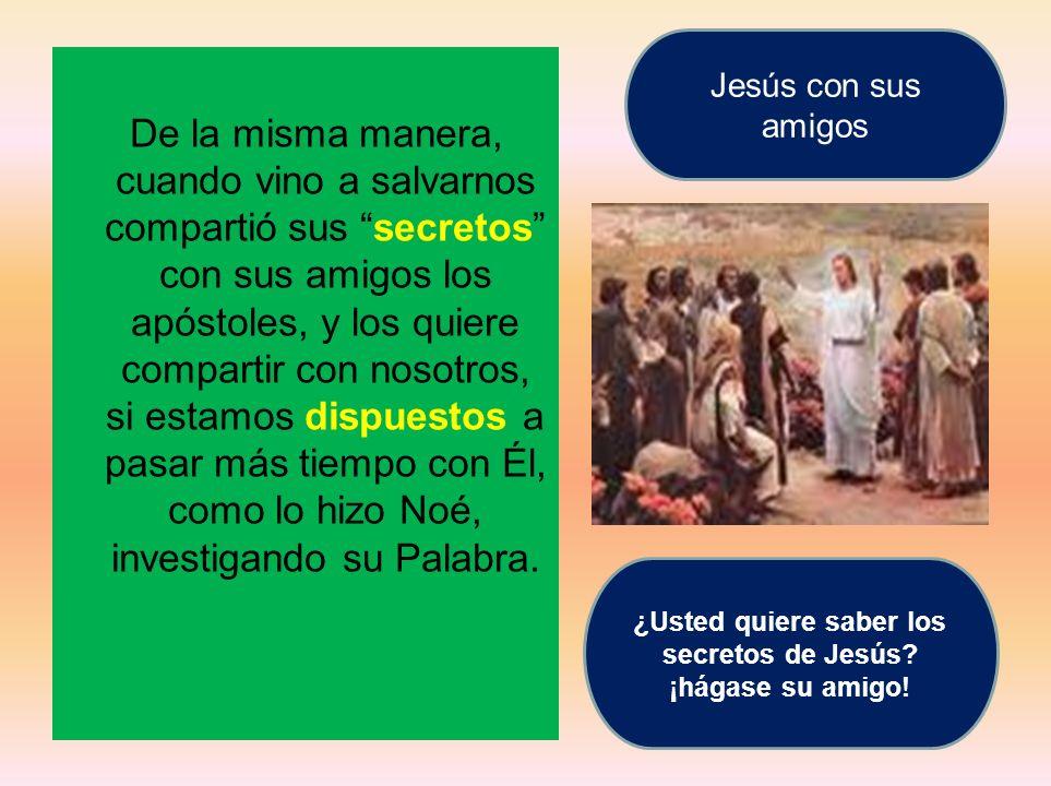 ¿Usted quiere saber los secretos de Jesús ¡hágase su amigo!