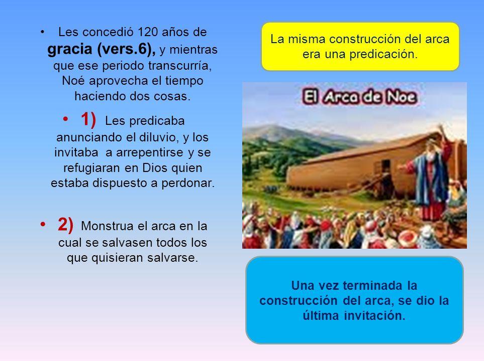 La misma construcción del arca era una predicación.