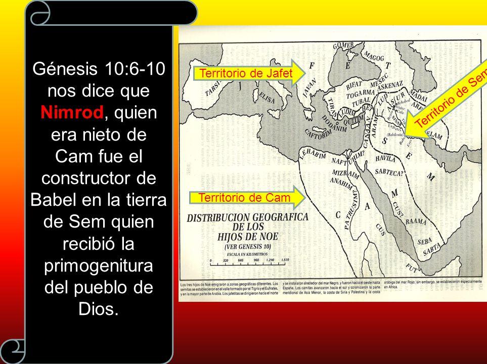 Génesis 10:6-10 nos dice que Nimrod, quien era nieto de Cam fue el constructor de Babel en la tierra de Sem quien recibió la primogenitura del pueblo de Dios.