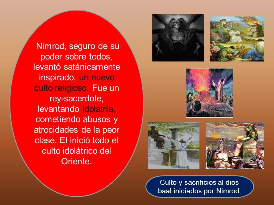 Culto y sacrificios al dios baal iniciados por Nimrod.