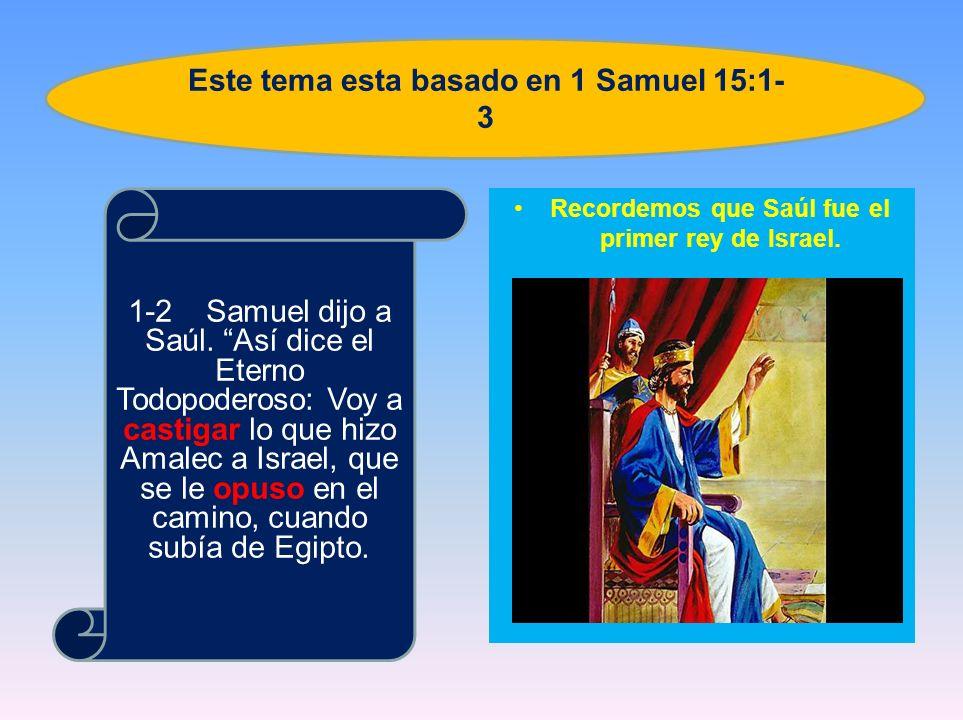 Este tema esta basado en 1 Samuel 15:1-3