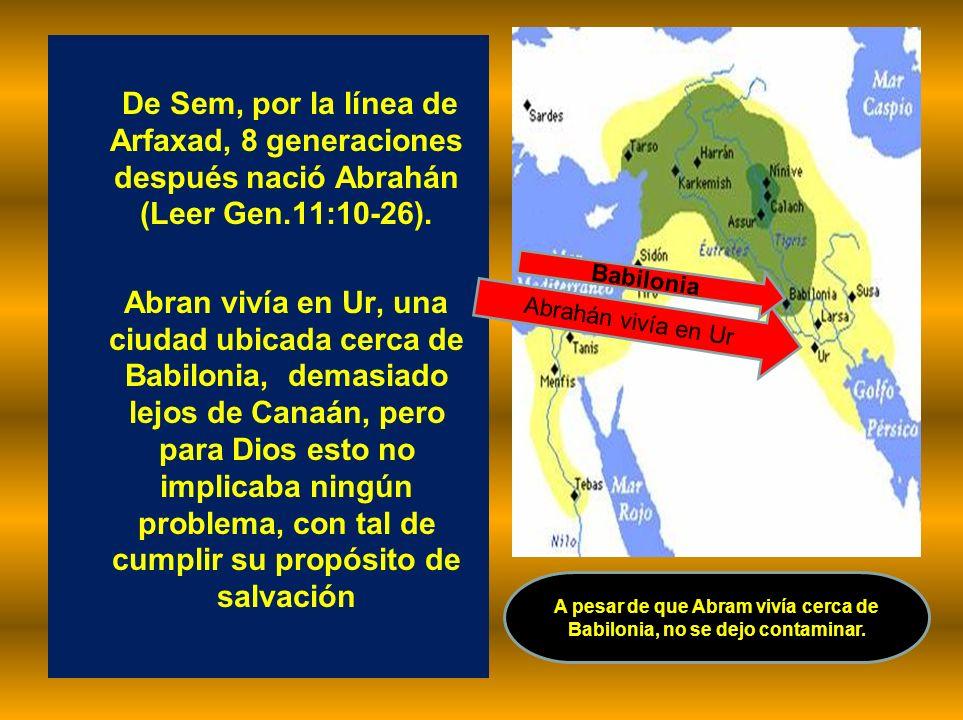 A pesar de que Abram vivía cerca de Babilonia, no se dejo contaminar.