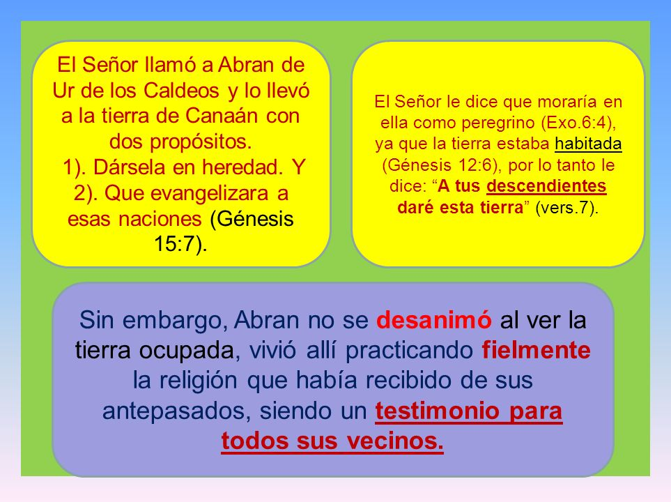 El Señor llamó a Abran de Ur de los Caldeos y lo llevó a la tierra de Canaán con dos propósitos.