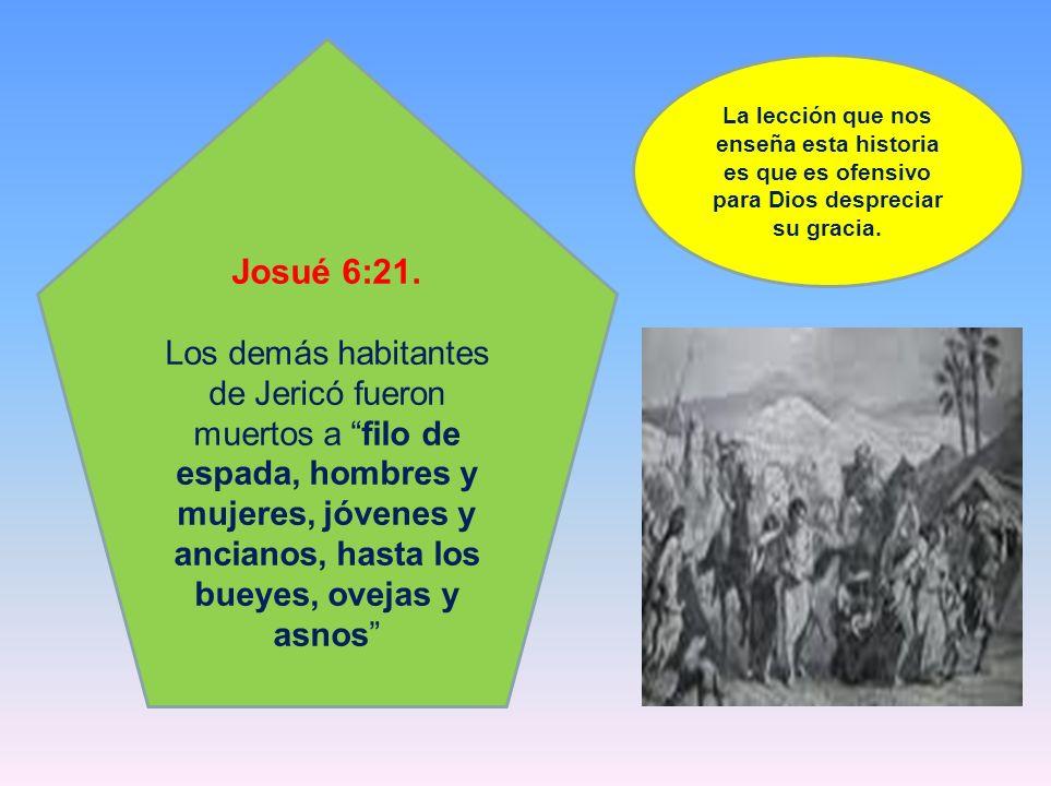 Josué 6:21. Los demás habitantes de Jericó fueron muertos a filo de espada, hombres y mujeres, jóvenes y ancianos, hasta los bueyes, ovejas y asnos