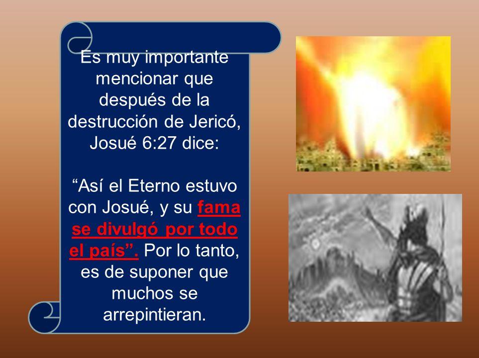 Es muy importante mencionar que después de la destrucción de Jericó, Josué 6:27 dice: