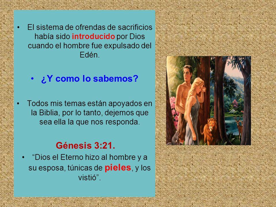 El sistema de ofrendas de sacrificios había sido introducido por Dios cuando el hombre fue expulsado del Edén.