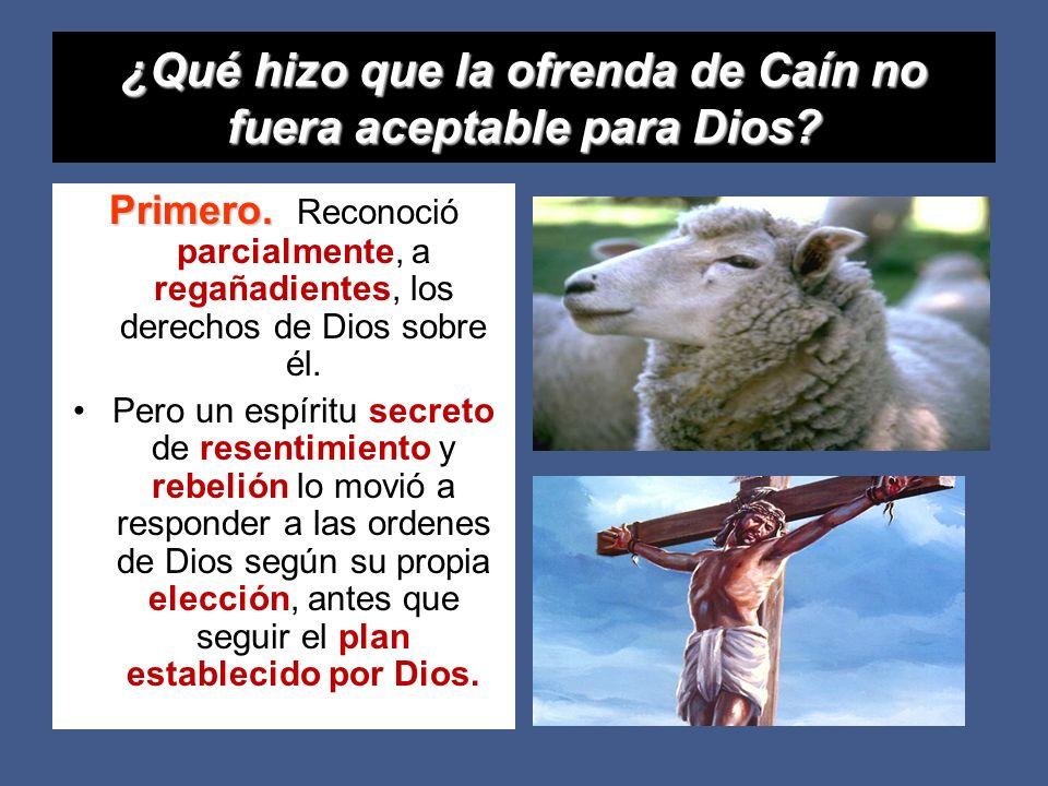 ¿Qué hizo que la ofrenda de Caín no fuera aceptable para Dios