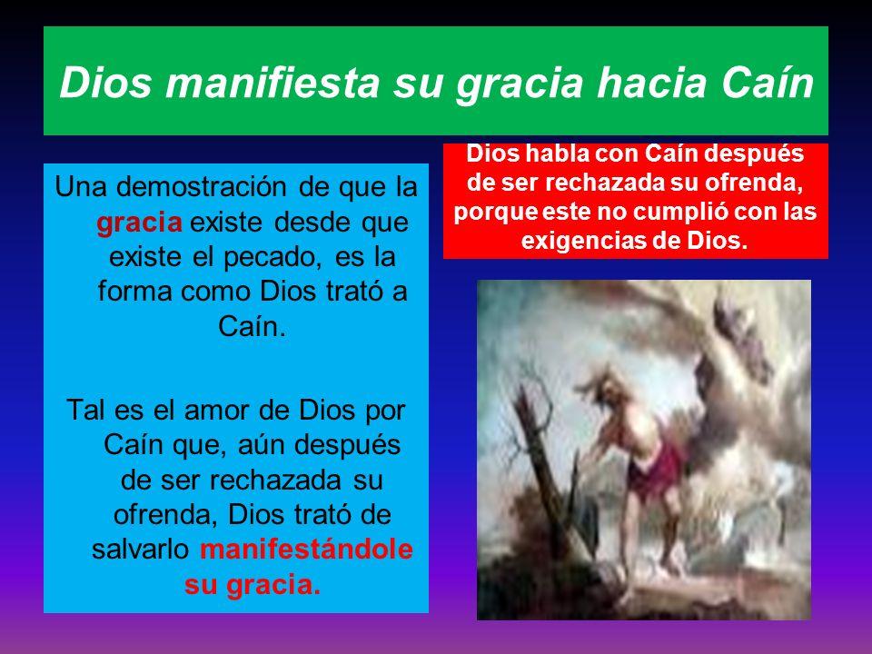 Dios manifiesta su gracia hacia Caín