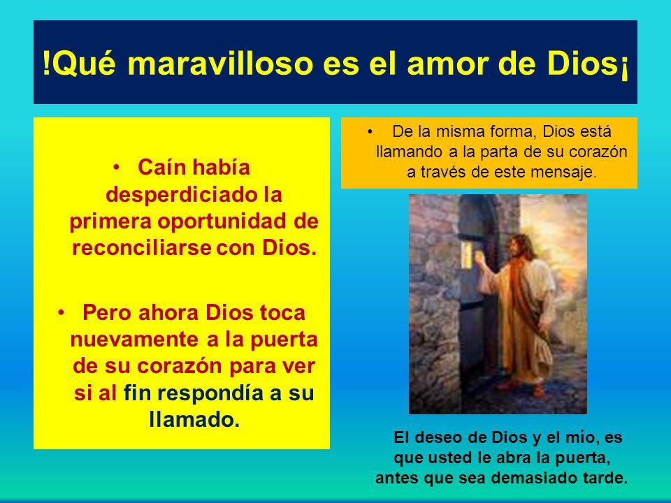 !Qué maravilloso es el amor de Dios¡