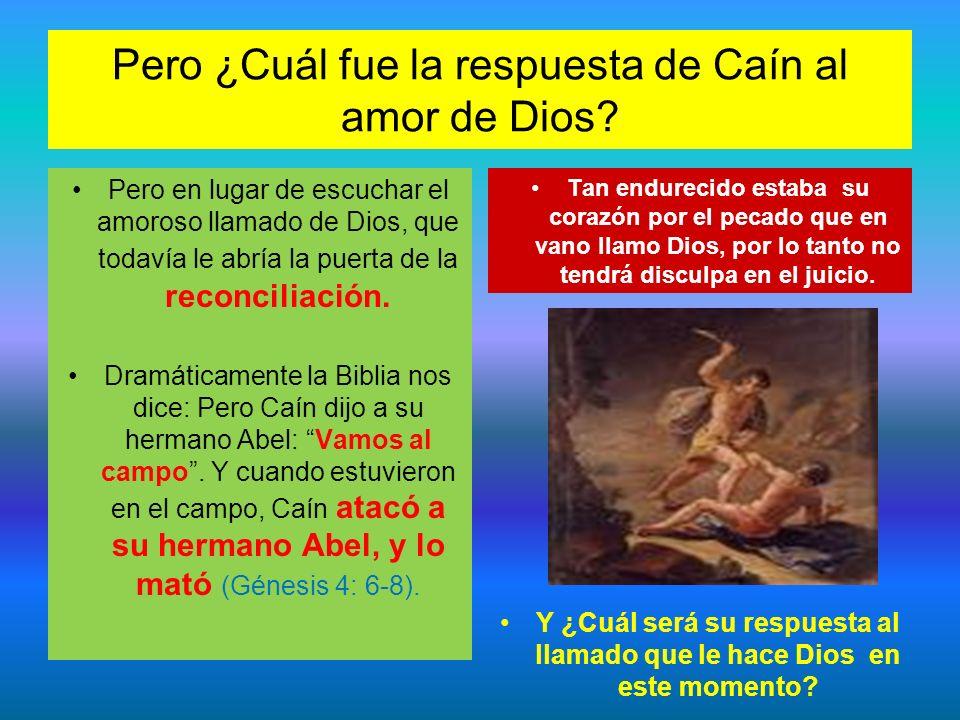Pero ¿Cuál fue la respuesta de Caín al amor de Dios