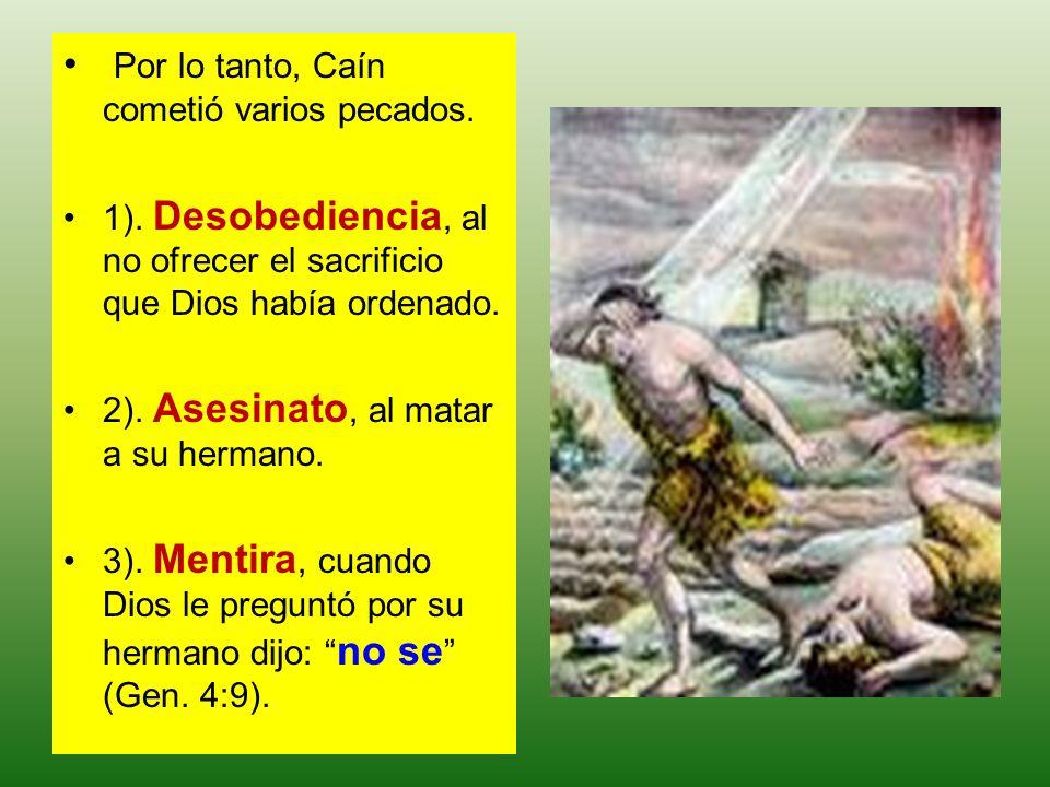 Por lo tanto, Caín cometió varios pecados.