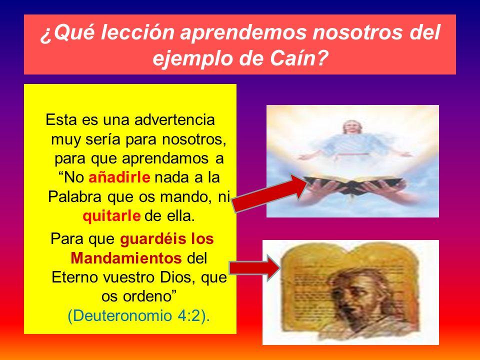 ¿Qué lección aprendemos nosotros del ejemplo de Caín
