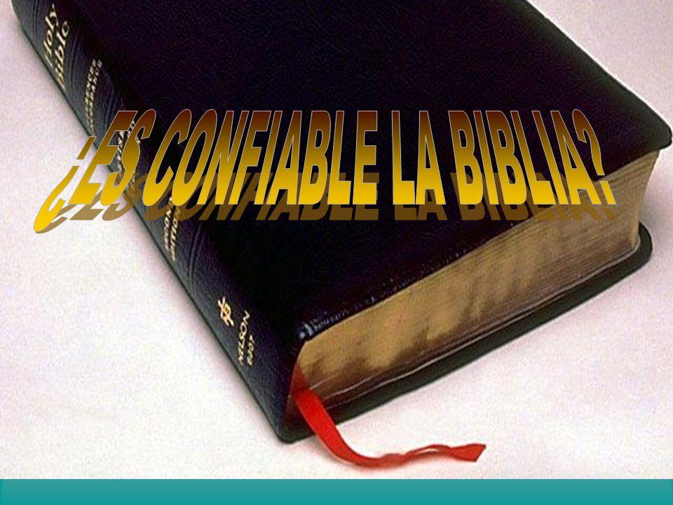 ¿ES CONFIABLE LA BIBLIA