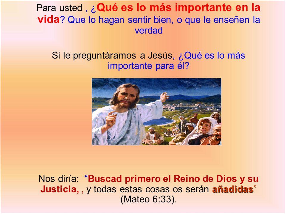 Si le preguntáramos a Jesús, ¿Qué es lo más importante para él