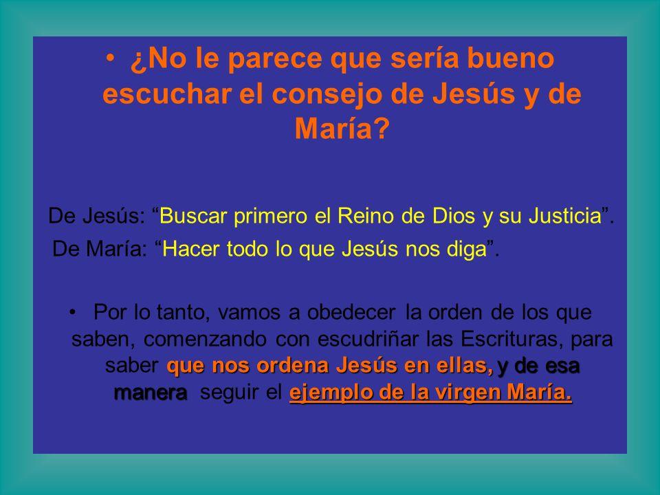 ¿No le parece que sería bueno escuchar el consejo de Jesús y de María