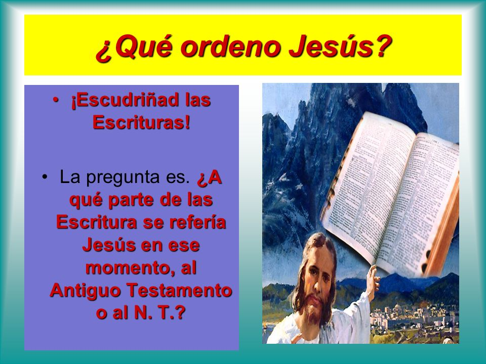 ¡Escudriñad las Escrituras!