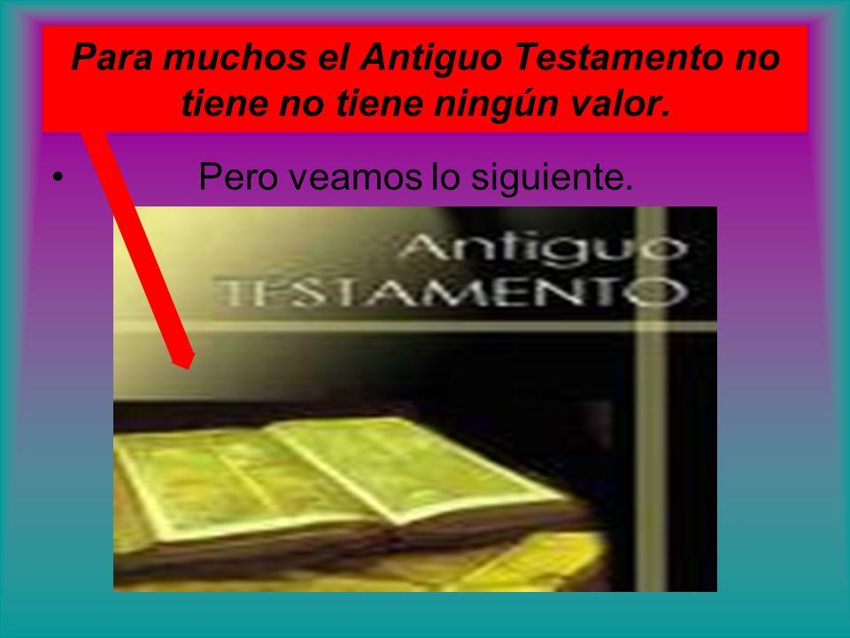 Para muchos el Antiguo Testamento no tiene no tiene ningún valor.