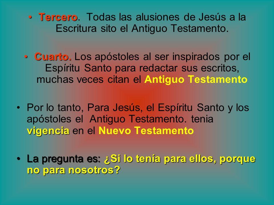 Tercero. Todas las alusiones de Jesús a la Escritura sito el Antiguo Testamento.