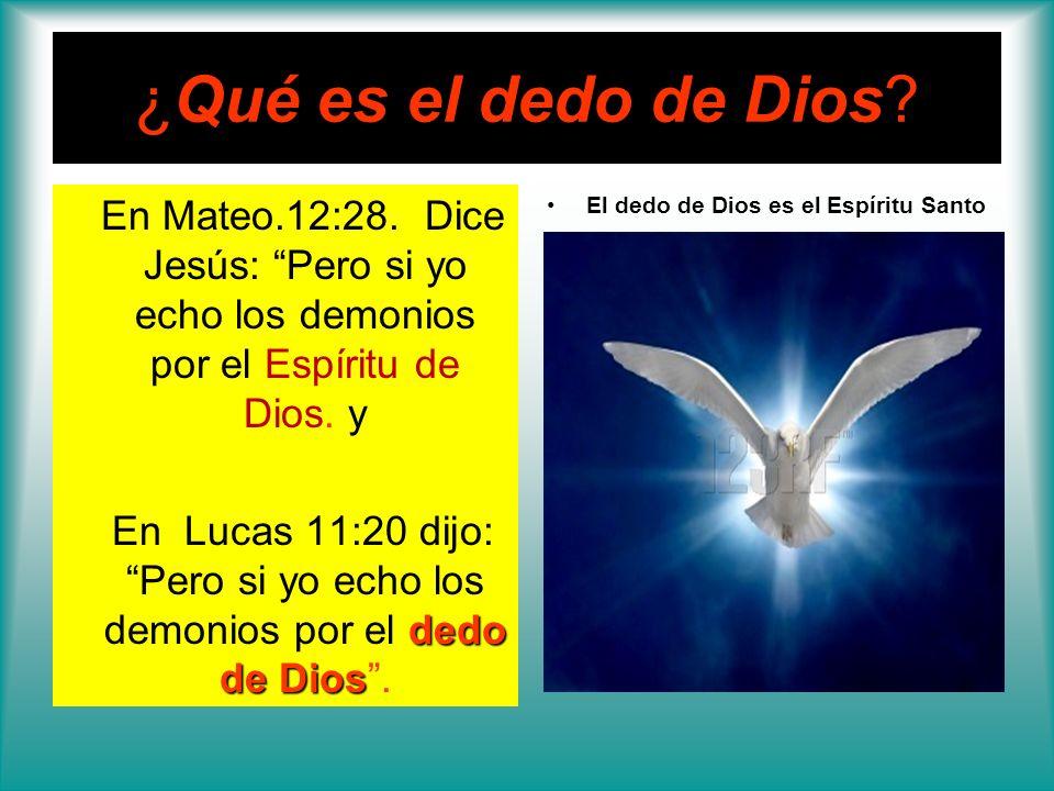 ¿Qué es el dedo de Dios En Mateo.12:28. Dice Jesús: Pero si yo echo los demonios por el Espíritu de Dios. y.