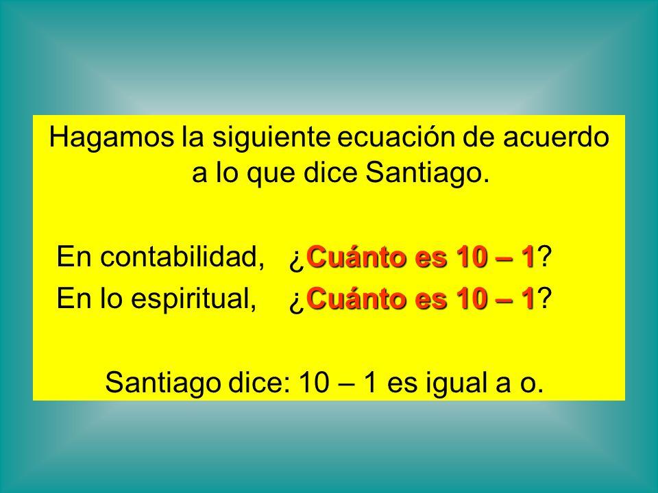 Hagamos la siguiente ecuación de acuerdo a lo que dice Santiago.