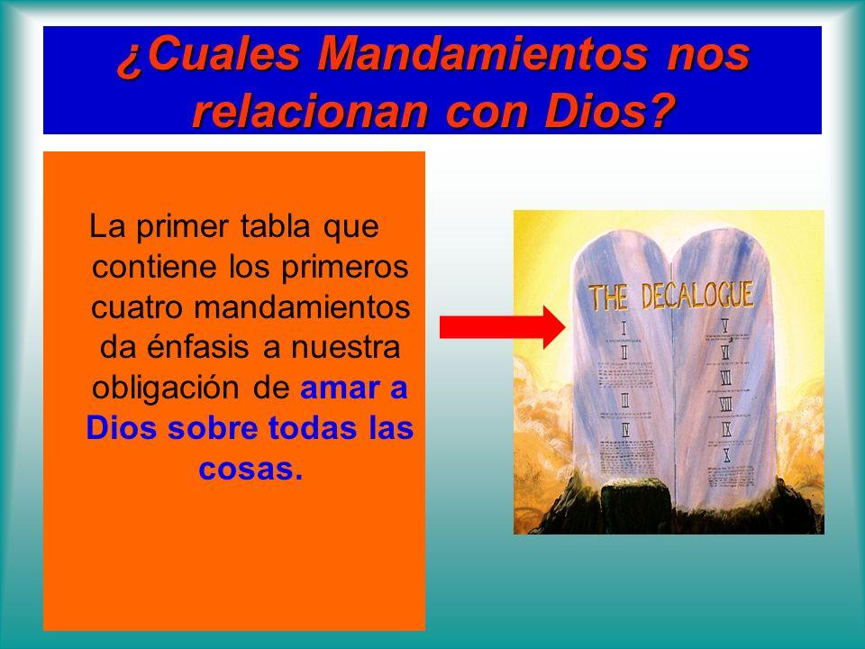 ¿Cuales Mandamientos nos relacionan con Dios