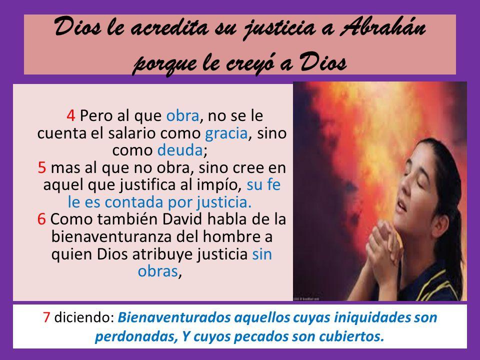 Dios le acredita su justicia a Abrahán porque le creyó a Dios