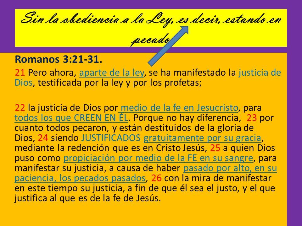 Sin la obediencia a la Ley, es decir, estando en pecado
