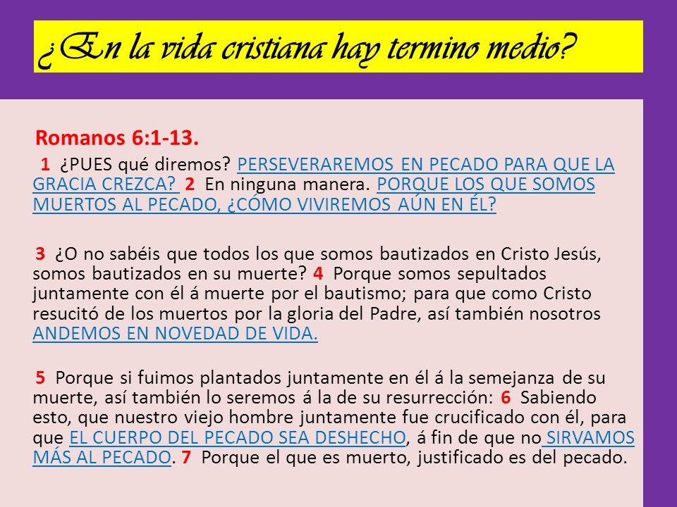 ¿En la vida cristiana hay termino medio