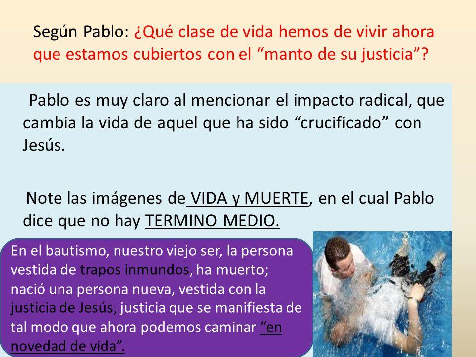Según Pablo: ¿Qué clase de vida hemos de vivir ahora que estamos cubiertos con el manto de su justicia