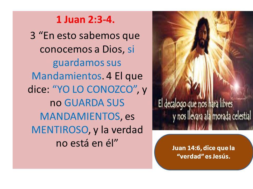 Juan 14:6, dice que la verdad es Jesús.