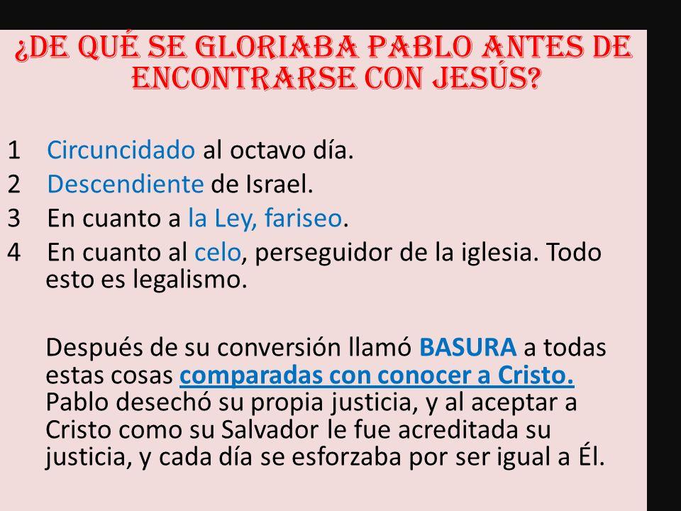 ¿De qué se gloriaba Pablo antes de encontrarse con Jesús