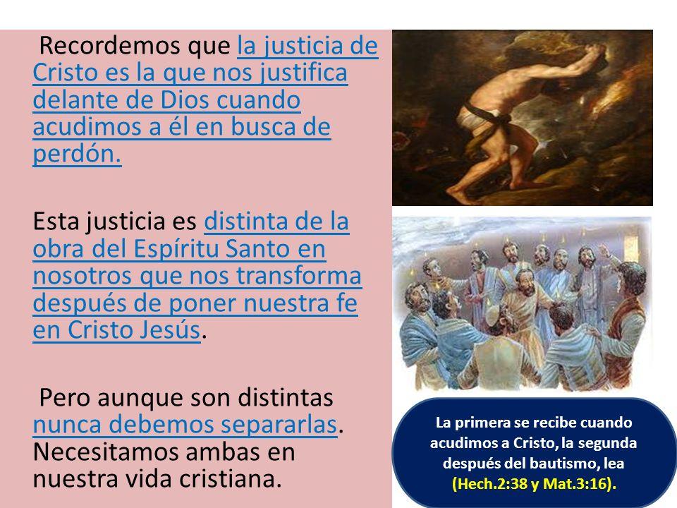 Recordemos que la justicia de Cristo es la que nos justifica delante de Dios cuando acudimos a él en busca de perdón.