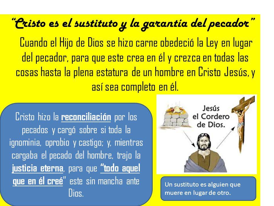 Cristo es el sustituto y la garantía del pecador