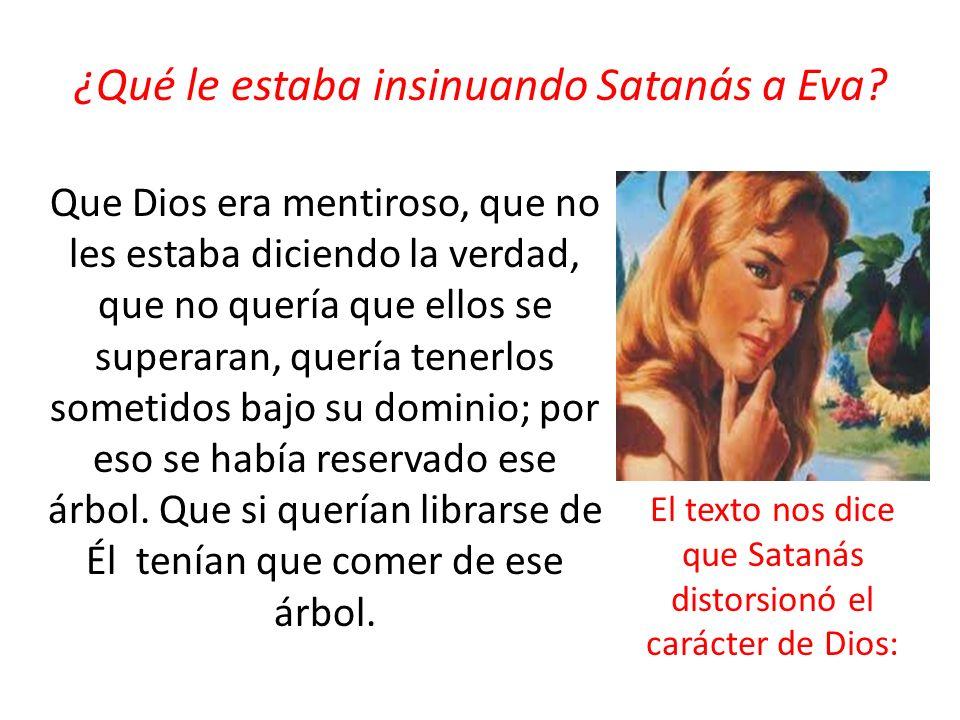 ¿Qué le estaba insinuando Satanás a Eva