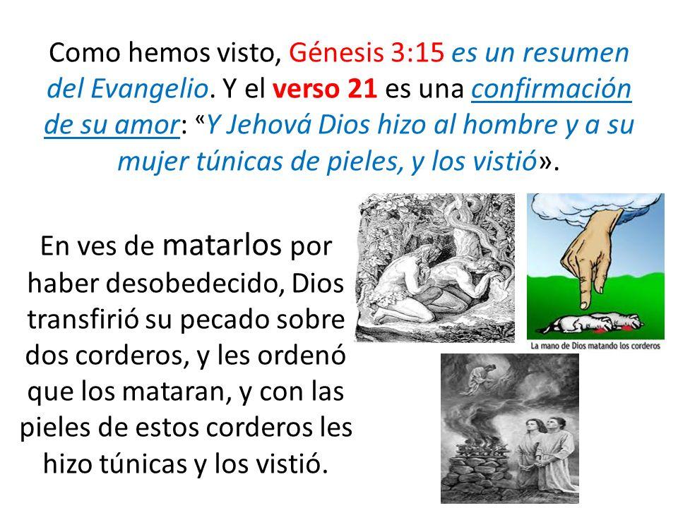 Como hemos visto, Génesis 3:15 es un resumen del Evangelio