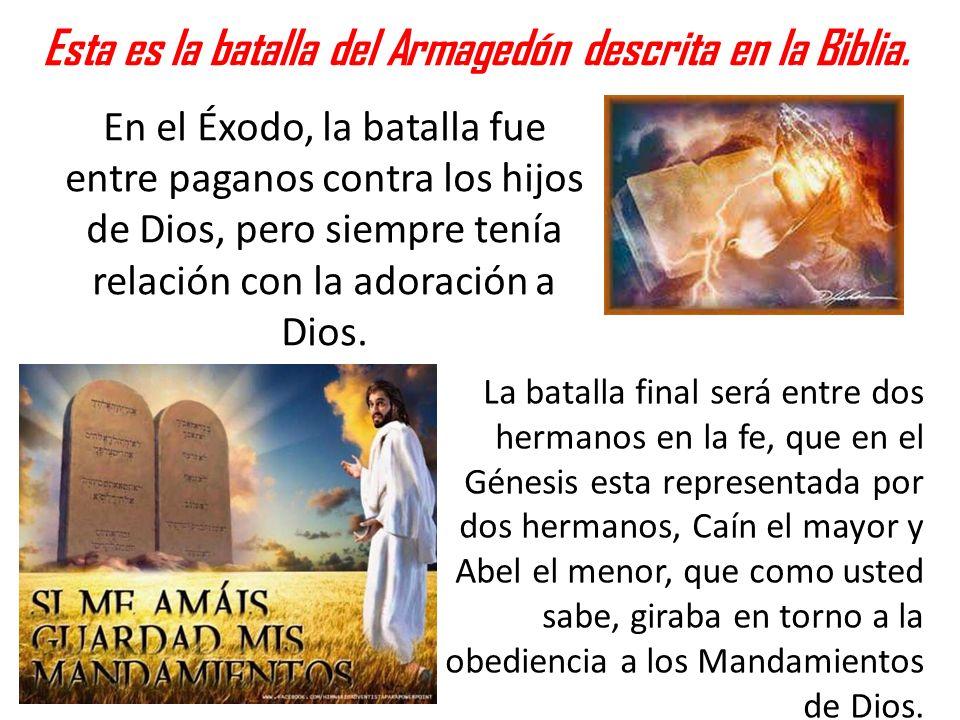 Esta es la batalla del Armagedón descrita en la Biblia.