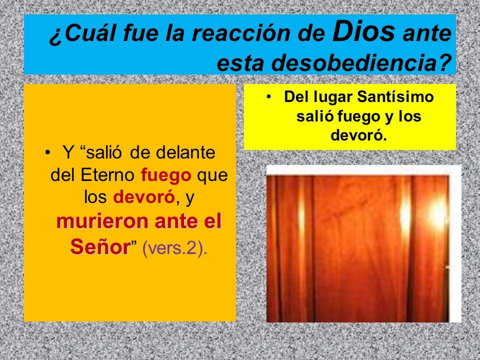 ¿Cuál fue la reacción de Dios ante esta desobediencia