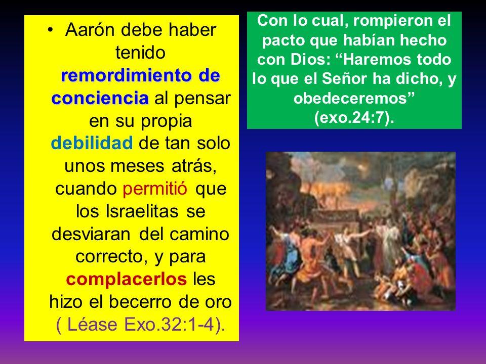 Con lo cual, rompieron el pacto que habían hecho con Dios: Haremos todo lo que el Señor ha dicho, y obedeceremos (exo.24:7).