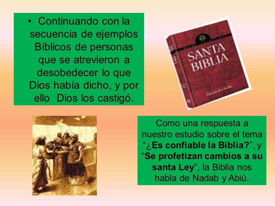 Continuando con la secuencia de ejemplos Bíblicos de personas que se atrevieron a desobedecer lo que Dios había dicho, y por ello Dios los castigó.