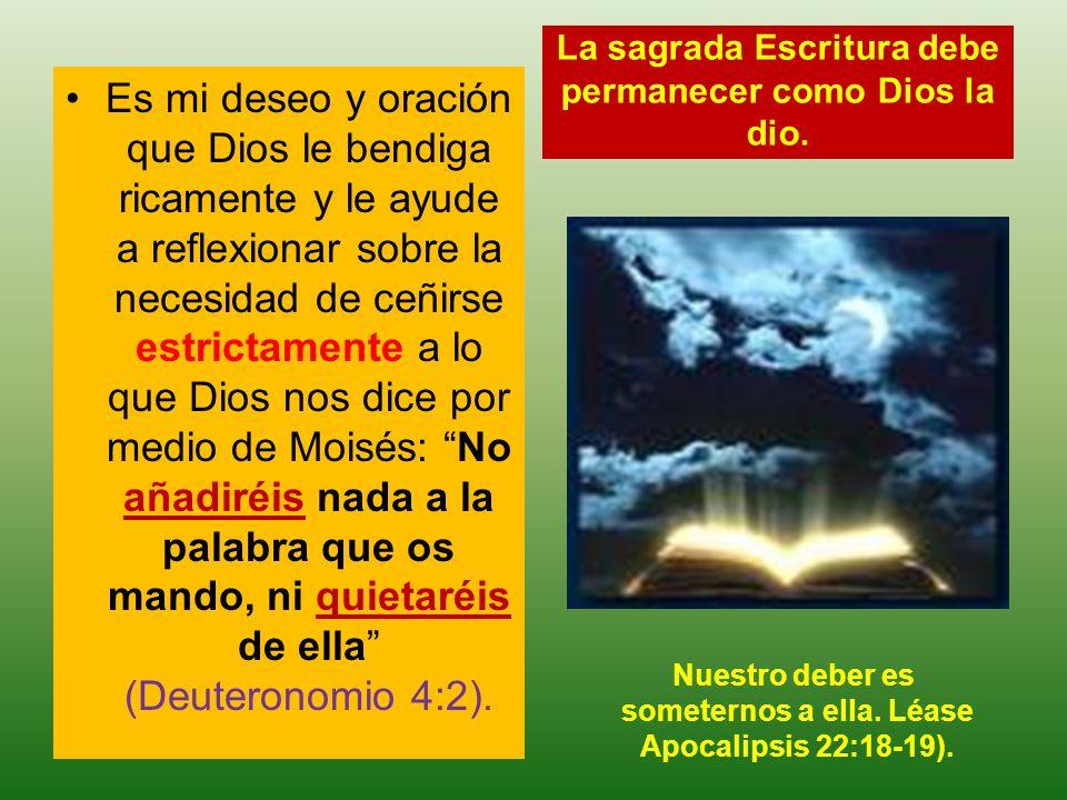 La sagrada Escritura debe permanecer como Dios la dio.