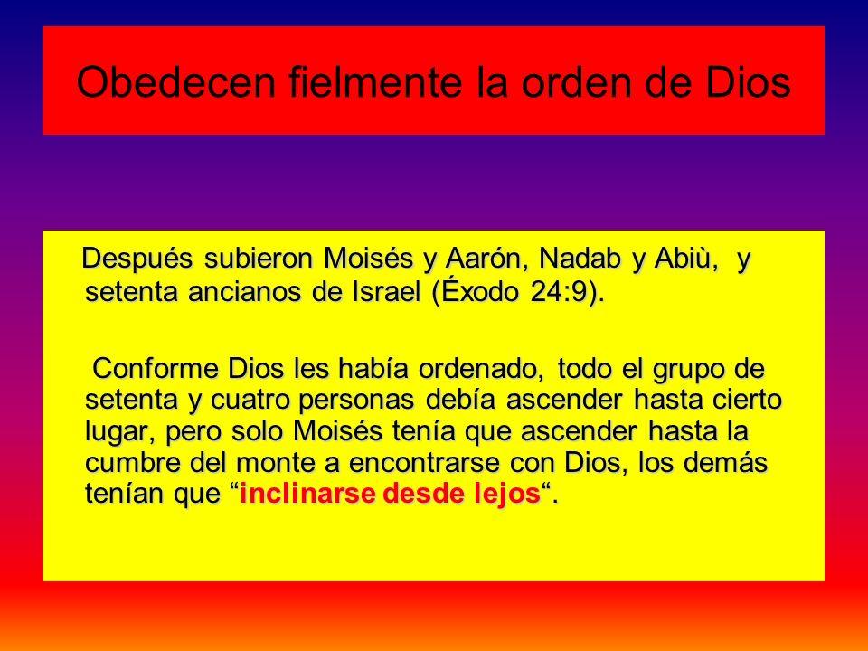 Obedecen fielmente la orden de Dios