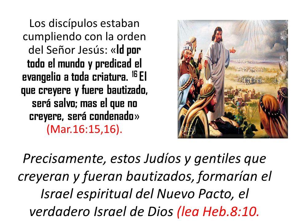 Los discípulos estaban cumpliendo con la orden del Señor Jesús: «Id por todo el mundo y predicad el evangelio a toda criatura. 16 El que creyere y fuere bautizado, será salvo; mas el que no creyere, será condenado» (Mar.16:15,16).