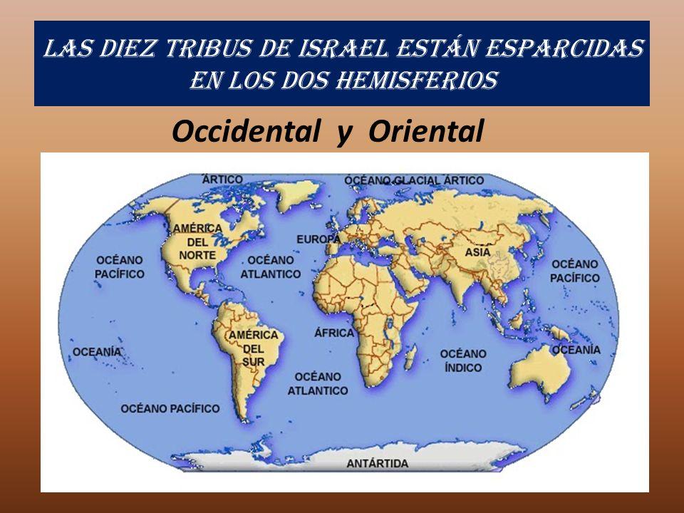 Las diez tribus de Israel están esparcidas en los dos hemisferios