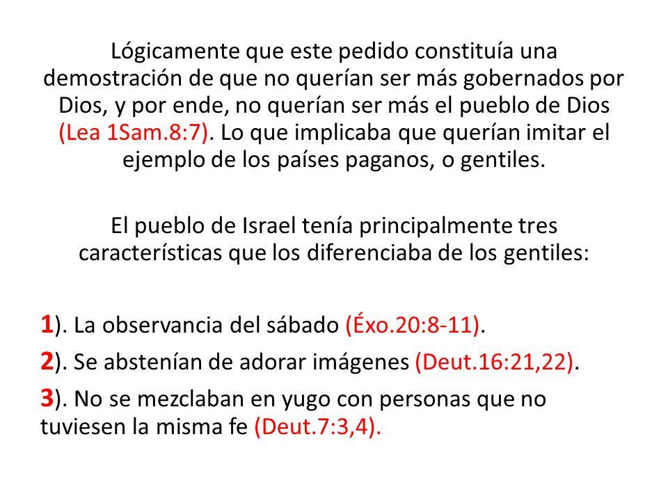 1). La observancia del sábado (Éxo.20:8-11).