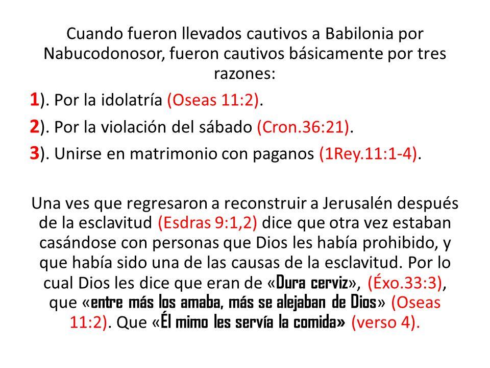 1). Por la idolatría (Oseas 11:2).