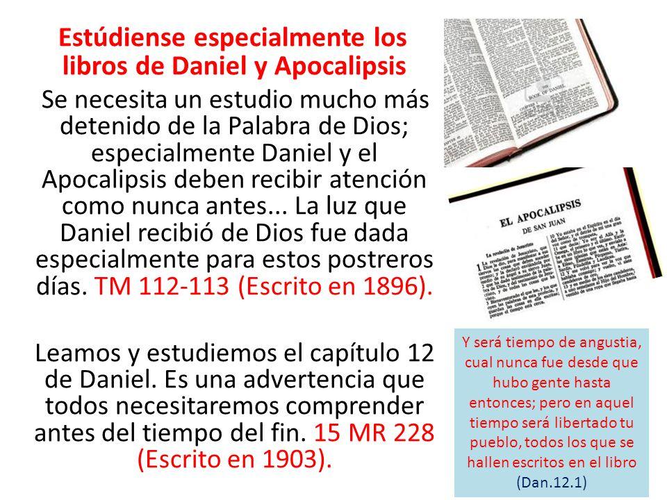 Estúdiense especialmente los libros de Daniel y Apocalipsis