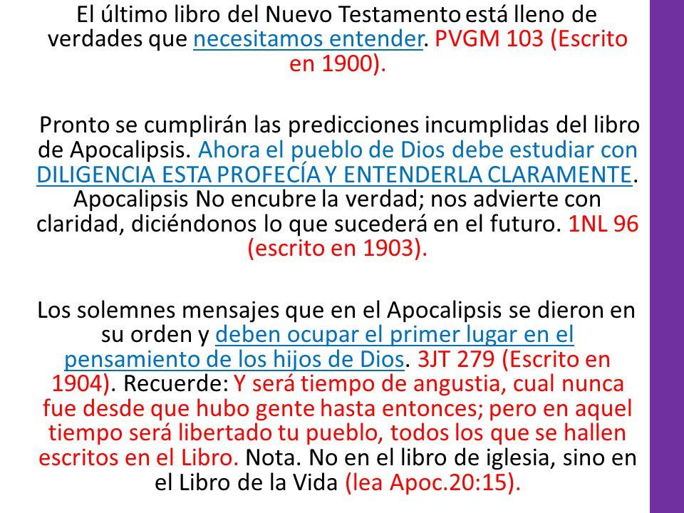 El último libro del Nuevo Testamento está lleno de verdades que necesitamos entender. PVGM 103 (Escrito en 1900).