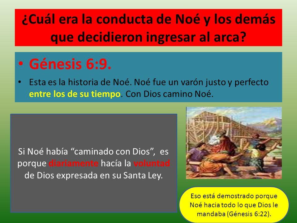 ¿Cuál era la conducta de Noé y los demás que decidieron ingresar al arca